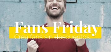 Fans-Friday-Porque-fidelizar-a-tus-clientes-es-mejor-que-un-descuento
